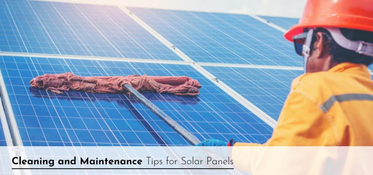 Cleaning and Maintenance Tips for Solar Panels